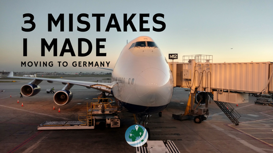 3 Mistakes I Made Moving to Germany